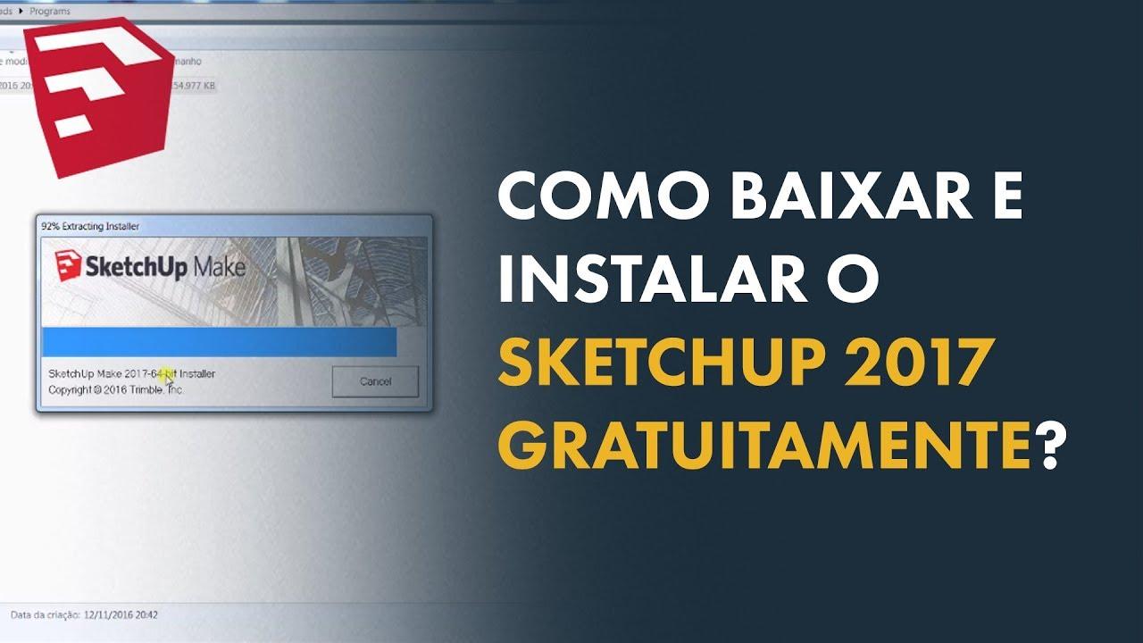 Como baixar e instalar o sketchup 2017 GRATUITAMENTE