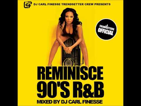 DJ Carl Finesse Presents Reminisce (90's R&B Mix)