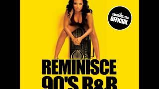 DJ Carl Finesse Presents Reminisce (90's R Mix)