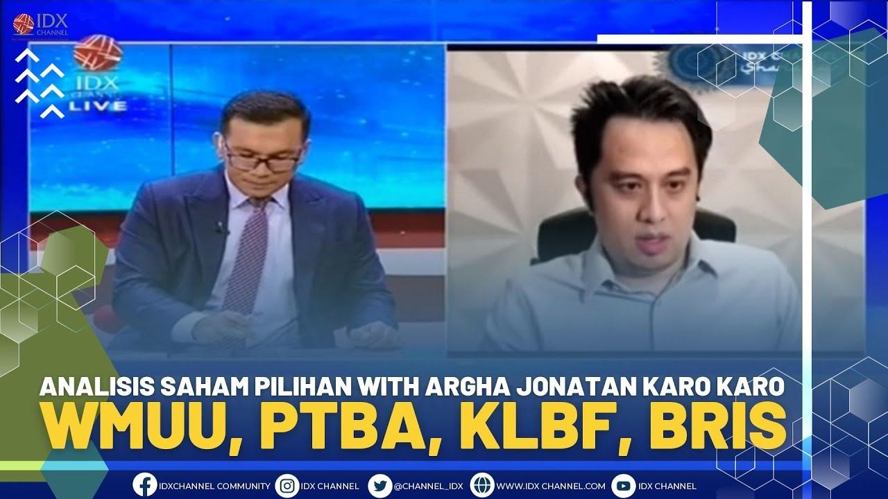 Download ANALISIS SAHAM PILIHAN WITH ARGHA JONATAN KARO KARO (WMUU, PTBA, KLBF, BRIS)