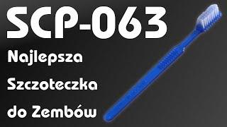 """SCP-063 - """"Najlepsza Szczoteczka do Zembów"""""""