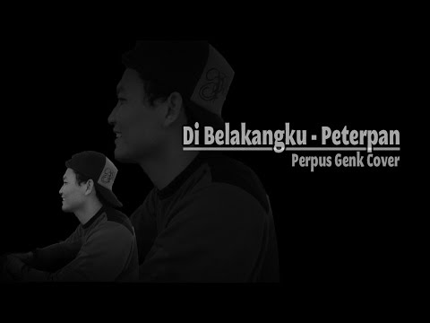 Peterpan - Di Belakangku (The Perpus Genk Cover)