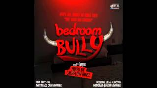 "NEW 2013 DANCEHALL MIXTAPE "" BEDROOM BULLY MIXTAPE "" MIXED BY CASHFLOW RINSE (DJ RINSE)"