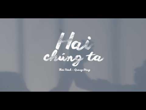 HAI CHÚNG TA | TEASER MUSIC VIDEO | THÁI TRINH & QUANG ĐĂNG