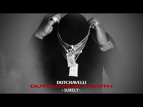 Dutchavelli - Surely (Official Audio)