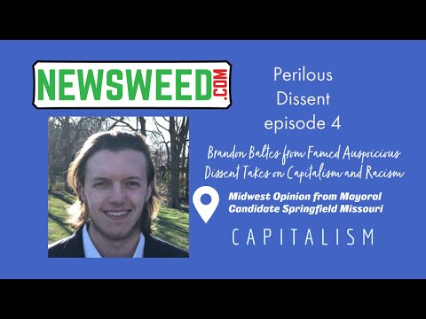 Sept 10 Perilous Dissent Brandon Baltes discusses Capitalism