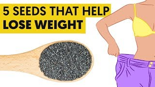 5 Seeds to Include in Your Weight Loss Diet