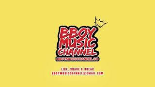 DJ SLB - Validé (Bboy Rmx) | Bboy Music Channel 2020