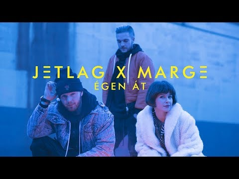 JETLAG X MARGE ✈ Égen át  _ OFFICIAL MUSIC VIDEO