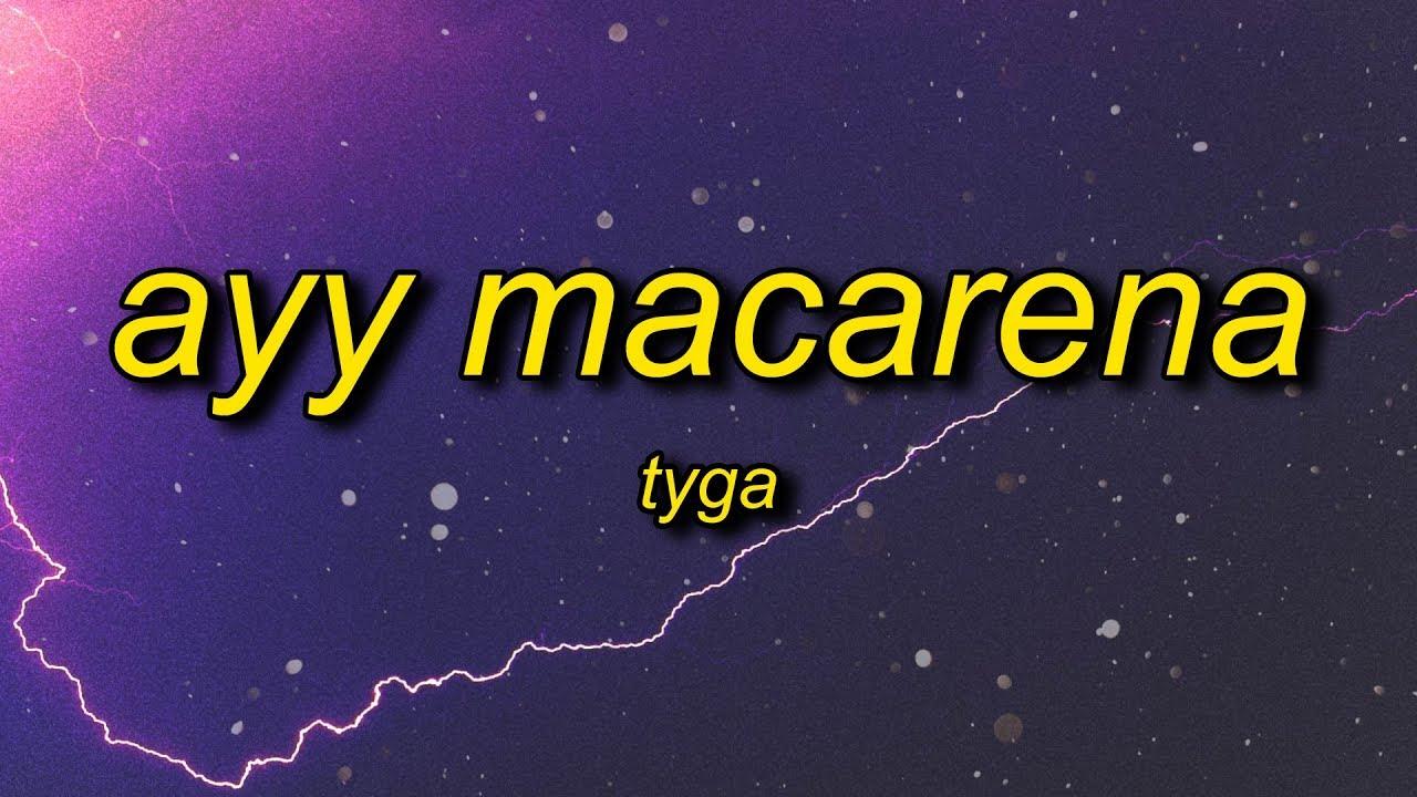Download Tyga - Ayy Macarena (Lyrics)