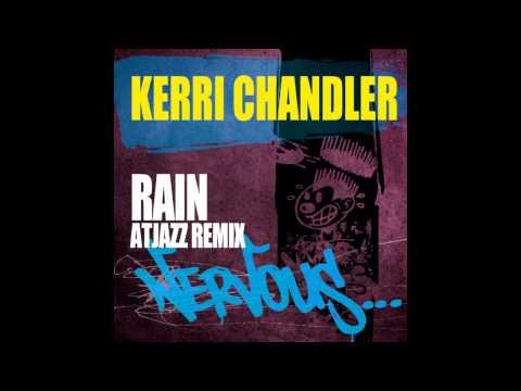 Kerri Chandler: Rain (Atjazz Remix)
