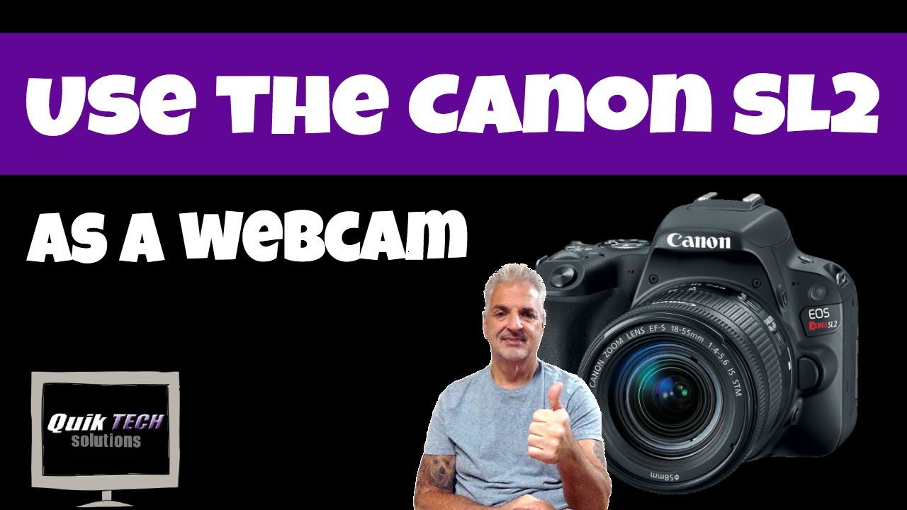How To Use Your Canon SL2 As A Webcam