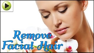 Removing Facial Hair - Natural Ayurvedic Home Remedies