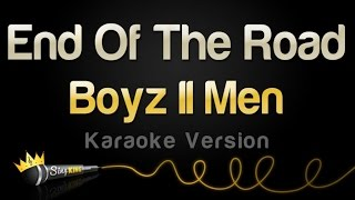 Boyz II Men - End Of The Road (Karaoke Version)