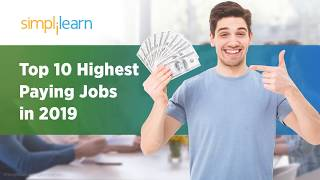 Top 10 Highest Paying Jobs in 2019   Highest Paying IT Jobs 2019   High Salary Jobs   Simplilearn