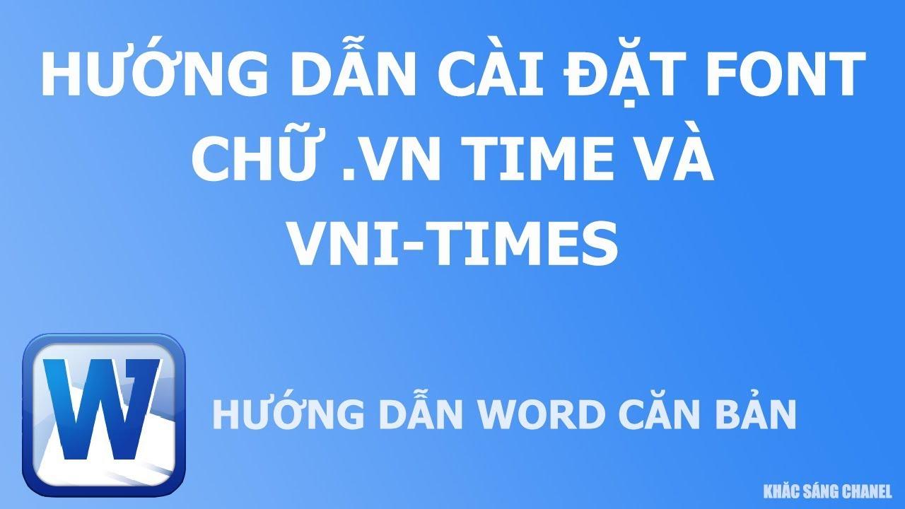 Hướng dẫn cài đặt font chữ .Vn Time  và VNI-Times