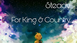 Nightcore - Steady - For King & Country