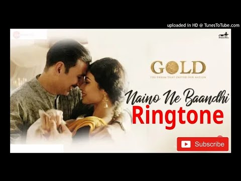 Gold Ringtone : Naino Ne Baandhi | Akshay Kumar |Mouni Roy | new ringtone 2018