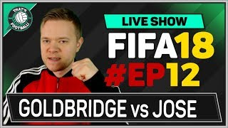 EP 12 FIFA 18 Man Utd Career Mode Mourinho vs Goldbridge