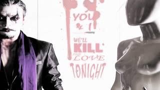 BLACK INFINITY _ YOU & I , WE'LL KILL THE LOVE TONIGHT ( Valentine Version 2013 ) Lyrics Video