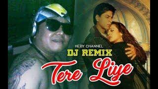 Tere Liye | DJ REMIX MANTAB BANGET