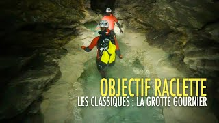 Objectif RACLETTE - Les Classiques - La Grotte Gournier