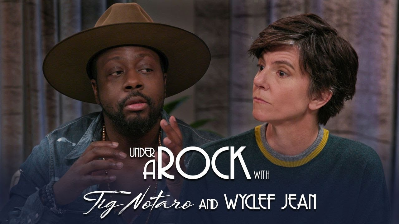 Wyclef Jean - Under A Rock with Tig Notaro