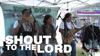 Shout to the Lord by Inka Gold HD