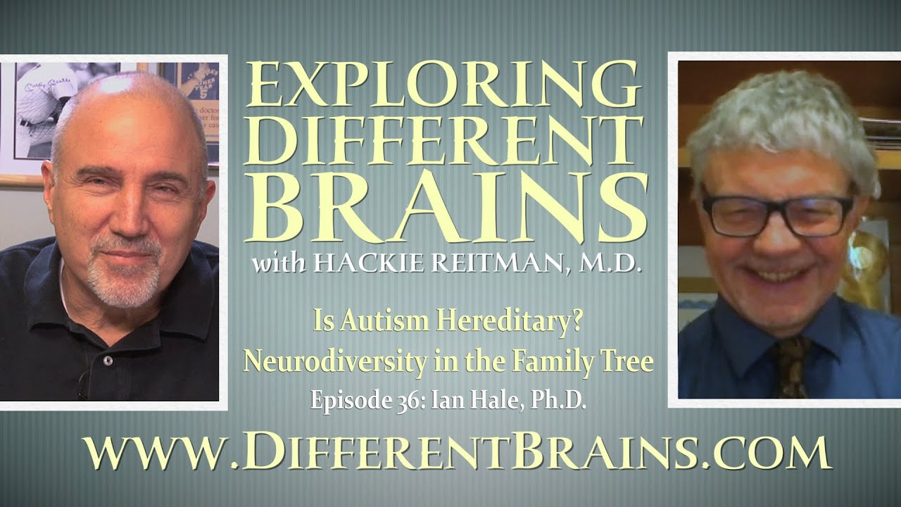 Is Autism Hereditary Neurodiversity in the Family Tree with Ian