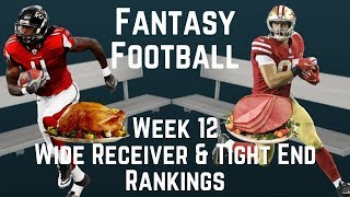 Fantasy Football - Week 12 Wide Receiver & Tight End Rankings