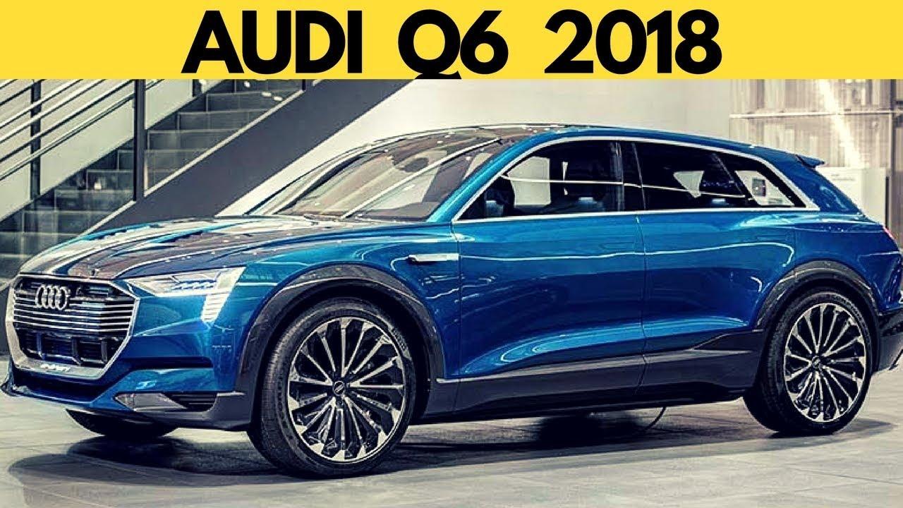 Audi Q6 2018 Electric 500km New Audi Q6 2018 Youtube