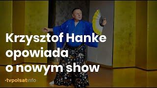 Krzysztof Hanke o programie