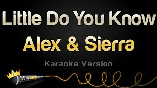 Video Alex & Sierra - Little Do You Know (Karaoke Version) download MP3, MP4, WEBM, AVI, FLV April 2018