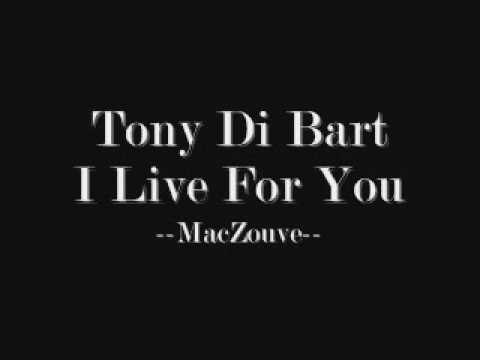 Tony Di Bart - I Live For You