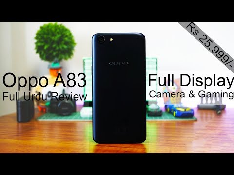 Oppo A83 'Full View Display' RS 25,899/- Detailed Urdu Review | Smartphone Reviews by Phoneworld