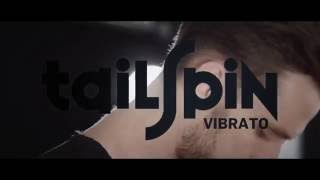 Tailspin Vibrato - official product video