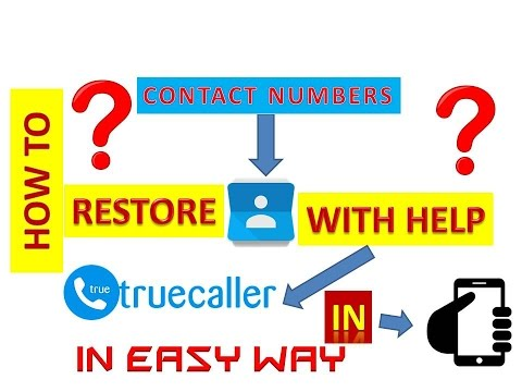 How We Restore Contact Numbers  In Mobile Through True Caller