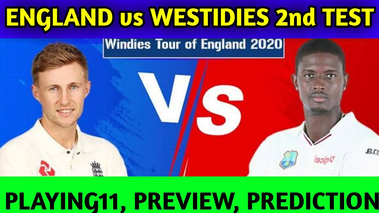 England vs Westidies - 2nd Test Playing11 | Preview | Prediction |Eng vs WI 2nd test
