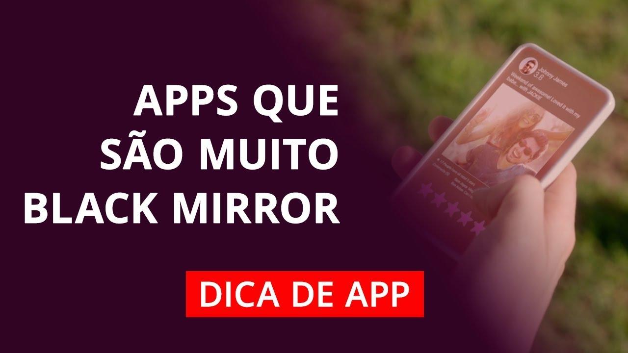 Apps que são muito Black Mirror! #DicaDeApp - Vídeos - Canaltech