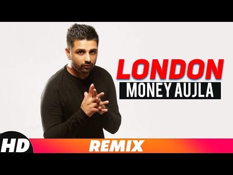London | Remix Video | Money Aujla Feat. Nesdi Jones & Yo Yo Honey Singh | Latest Remix  Song 2018