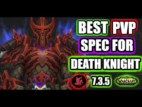 Pvp Guide Best Death Knight Pvp Spec Wow Legion 7 3 5 Youtube