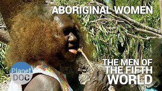 Aboriginal Women. The Men of Fifth World | Tribes - Planet Doc Full Documentaries