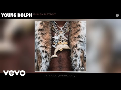 Young Dolph - Kush on the Yacht (Audio)