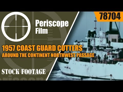1957 COAST GUARD CUTTERS AROUND THE CONTINENT  NORTHWEST PASSAGE 78704