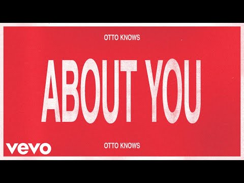 Otto Knows - About You (Audio)