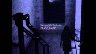 Hope Sandoval & The Warm Inventions - Blanchard
