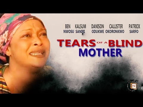 Tears Of My Blind Mother Season 1 - 2016 Latest Nigerian Nollywood Movie