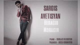 Sargis Avetisyan - Heracir moracir //2018 HD