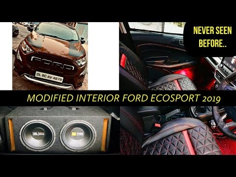 Ford EcoSport 2019 modified | Modified Interior of Ford EcoSport 2019 | Ford EcoSport modifications
