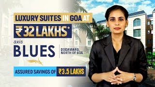 Axis Blues - Luxury Suites in North Goa | Special offer at 32 Lakhs!